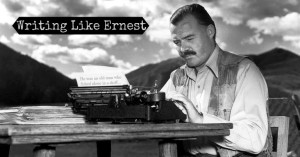 the importance of writing like Ernest
